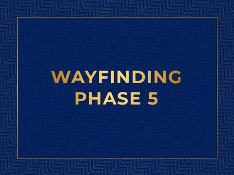 Wayfinding Phase 5